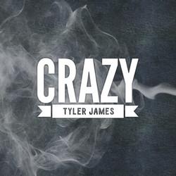 Tyler James - Crazy