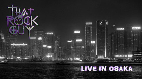 "NEW LIVE EP: ""That Rock Guy - Live in Osaka"" to be released soon"