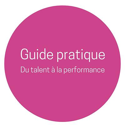 Guide pratique Du Talent à la Performance