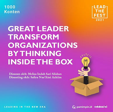 Great leaders transform organizations by thinking INSIDE the box