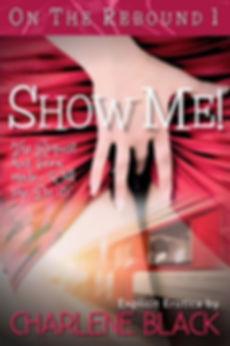 Cover1_OTR_Show Me_Charlene Black.jpg