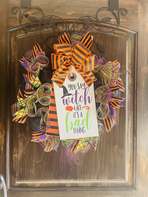 You say Witch like…Tag and Wreath Set