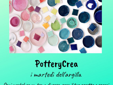 PotteryCrea i martedì dell'argilla (nuove date 2019!!!)