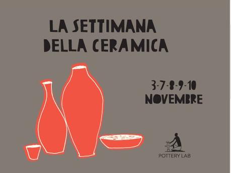 La settimana della ceramica                     3-7-8-9-10 Novembre
