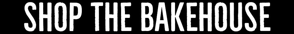Shop the Bakehouse