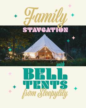 Family Staycation bell tents