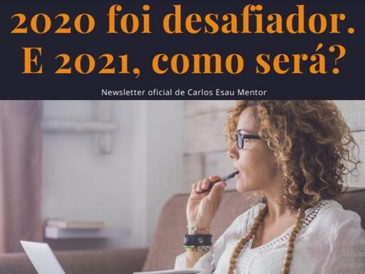 2020 foi desafiador, e 2021? Como será?