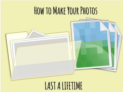 How to Make Your Photos Last A Lifetime (and Beyond)