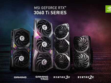 MSI unveils NVIDIA® GeForce RTX™ 3060 Ti Series