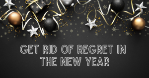 get_rid_of_regret_in_the_new_year.png