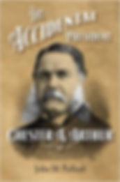 Chester A. Arthur: The Accidental President