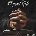 PRAYED UP - CD COVER.jpg