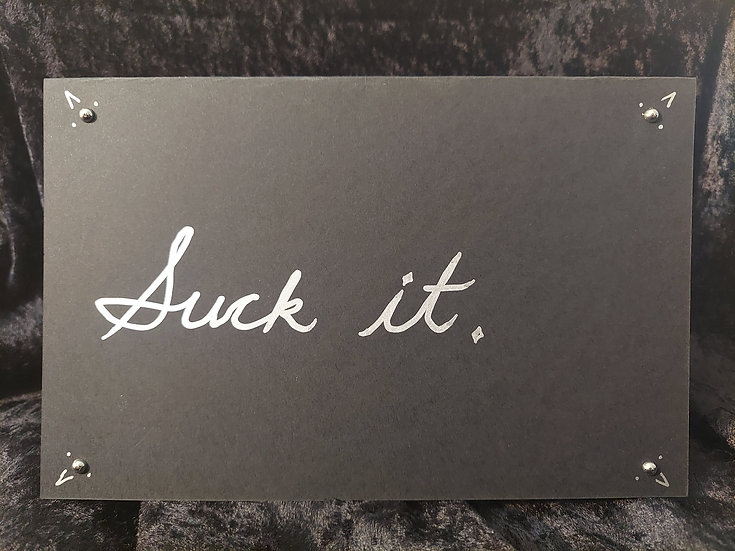 Handmade Black & Silver Greeting Card - Suck it