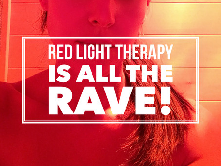 Red Light Therapy Is All The Rave!