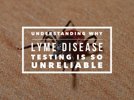 Understanding Why Lyme Disease Testing Is So Unreliable