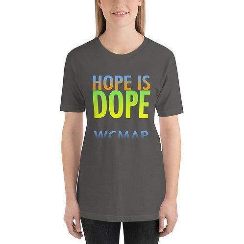 HOPE IS DOPE Unisex T-Shirt