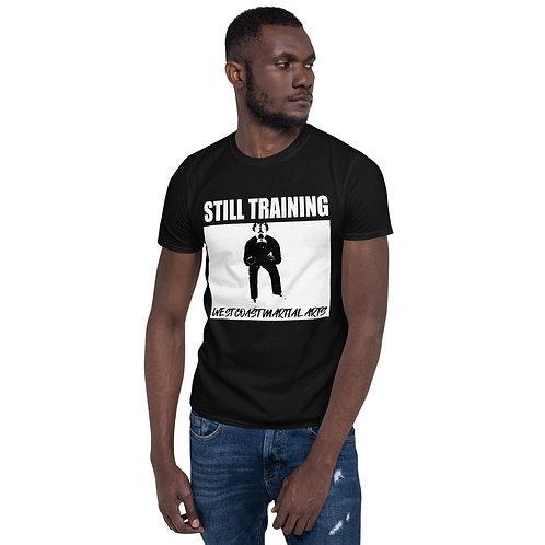 STILL TRAINING Unisex T-Shirt