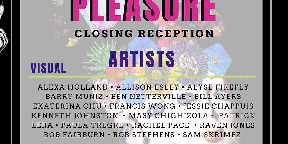 Pursuits of Pleasure: CLOSING Reception