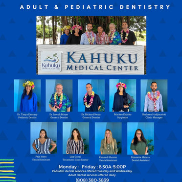 Dental Has Arrived at Kahuku Medical Center