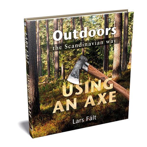 Casstrom Outdoors the Scandinavian Way - Using an Axe