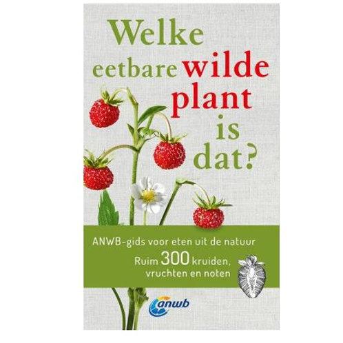 """Veldgids """"welke eetbare wilde plant is dat ?"""