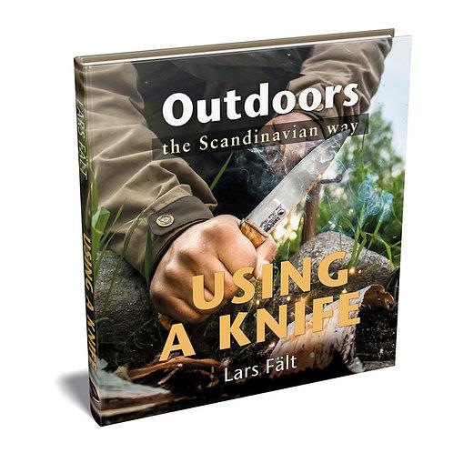 Casstrom Outdoors the Scandinavian Way - Using a Knife