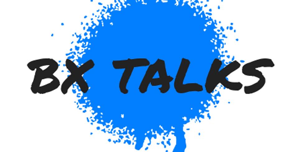 BX Talks