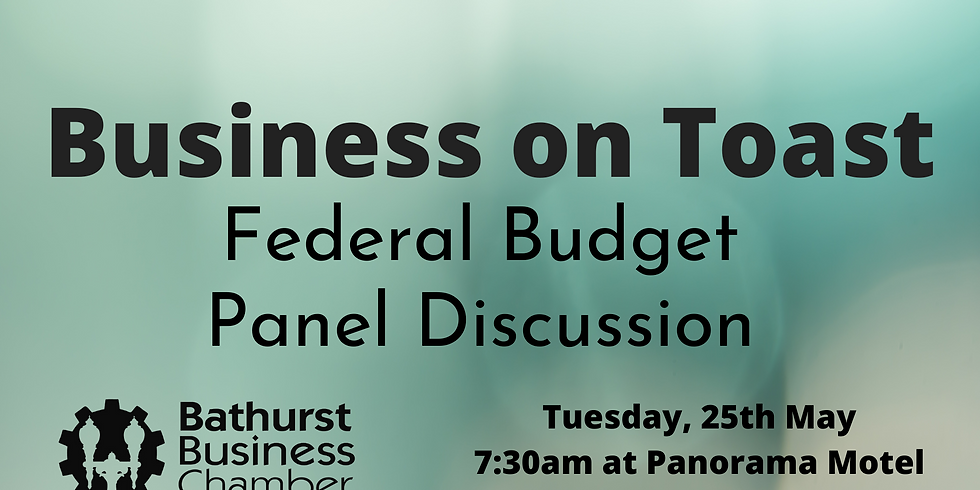 Business on Toast - Federal Budget Panel Discussion