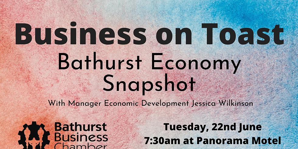 Business on Toast - Bathurst Economy Snapshot