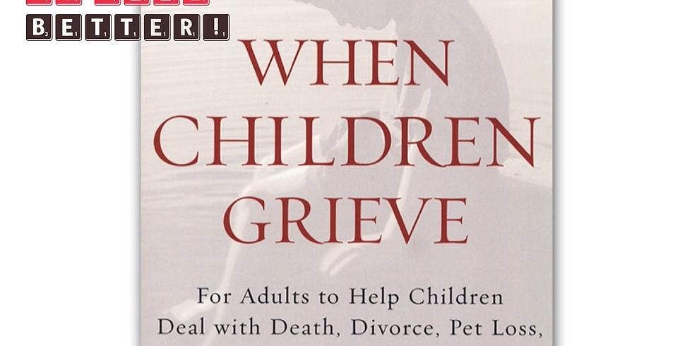When Children Grieve, FREE Workshop 12Jan2018