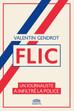 """""""Flic"""" de Valentin Gendrot : un journaliste a infiltré la police"""
