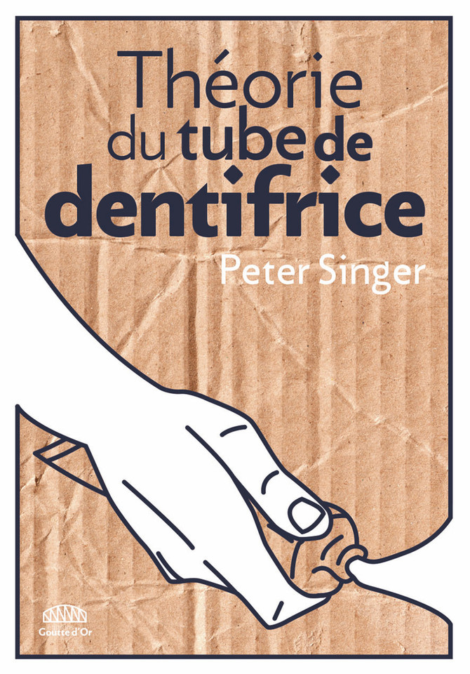 """Théorie du tube de dentifrice"" de Peter Singer"