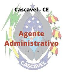 Cascavel - CE / Agente Administrativo