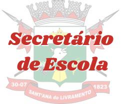 Santana do Livramento - RS / Secretário de Escola