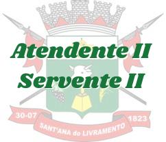 Santana do Livramento - RS / Atendente II e Servente II