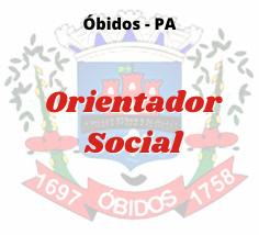 Óbidos - PA / Orientador Social