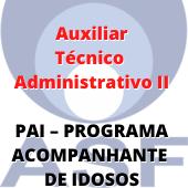 ASF / Auxiliar Técnico Administrativo II - PAI – PROGRAMA ACOMPANHANTE DE IDOSOS