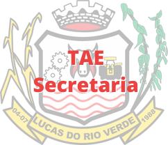 Lucas do Rio Verde - MT / TAE - Secretaria