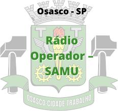 Osasco - SP / Rádio Operador - SAMU