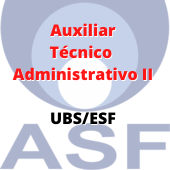 ASF / Auxiliar Técnico Administrativo II - UBS/ESF