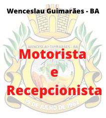 Wenceslau Guimarães - BA / Motorista e Recepcionista