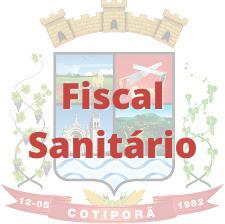 Cotiporã- RS / Fiscal Sanitário