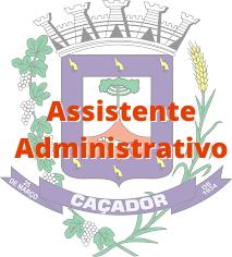 Caçador - SC / Assistente Administrativo