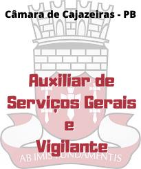 Câmara de Cajazeiras - PB / Auxiliar Serviços Gerais e Vigilante