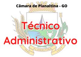 Câmara de Planaltina - GO / Técnico Administrativo