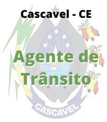 Cascavel - CE / Agente de Trânsito