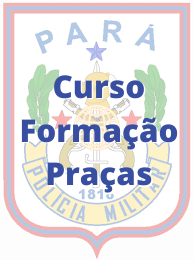 Polícia Militar - Pará / Curso Formação de Praças