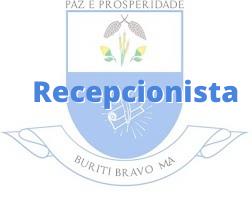 Buriti Bravo - MA / Recepcionista