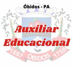 Óbidos - PA / Auxiliar Educacional