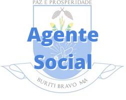 Buriti Bravo - MA / Agente Social